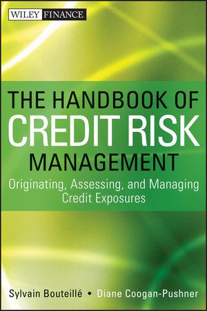The Handbook of Credit Risk Management: Originating, Assessing, and Managing Credit Exposures (1118421469) cover image