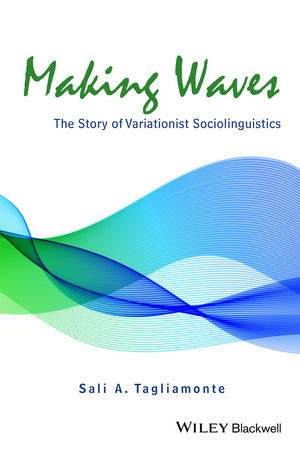 Making Waves: The Story of Variationist Sociolinguistics
