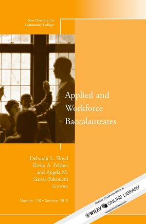 Applied and Workforce Baccalaureates: New Directions for Community Colleges, Number 158 (1118467469) cover image