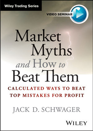 Market Myths and How to Beat Them: Calculated Ways To Beat Top Mistakes for Profit