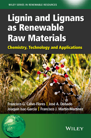 Lignin and Lignans as Renewable Raw Materials: Chemistry, Technology and Applications (1118597869) cover image