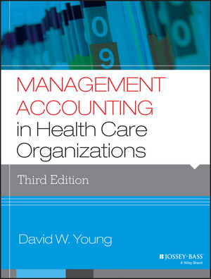 Management Accounting in Health Care Organizations, 3rd Edition (1118653769) cover image