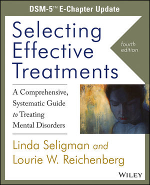 Selecting Effective Treatments: A Comprehensive, Systematic Guide to Treating Mental Disorders, DSM-5 E-Chapter Update, 4th Edition