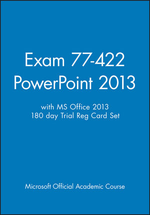 Exam 77-422 PowerPoint 2013 with MS Office 2013 180 day Trial Reg Card Set