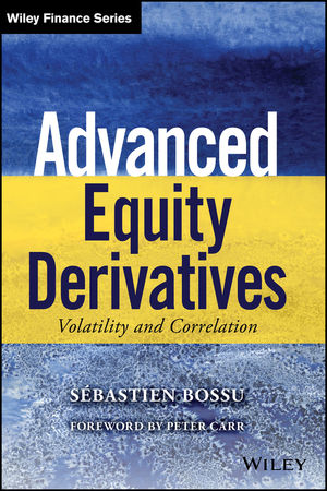 Advanced Equity Derivatives: Volatility and Correlation