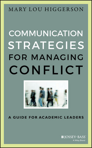 Communication Strategies for Managing Conflict: A Guide for Academic Leaders (1118761669) cover image