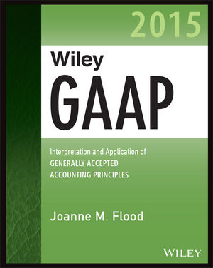 Wiley GAAP 2015: Interpretation and Application of Generally Accepted Accounting Principles (1118945069) cover image