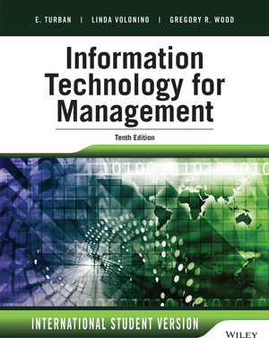 Information Technology for Management: Advancing Sustainable, Profitable Business Growth, 10th Edition International Student Version