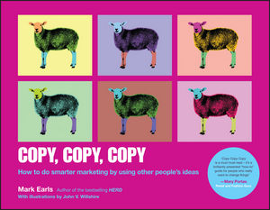 Copy, Copy, Copy: How to Do Smarter Marketing by Using Other People