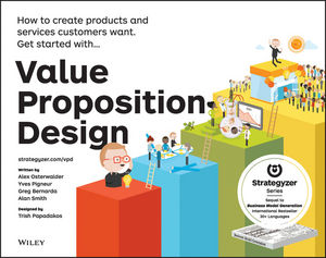 Value Proposition Design: How to Create Products and Services Customers Want (1118968069) cover image
