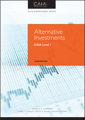Alternative Investments: CAIA Level I, 3rd Edition