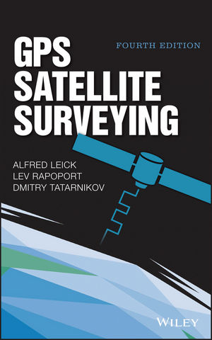 GPS Satellite Surveying, 4th Edition (1119018269) cover image