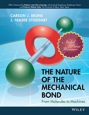 The Nature of the Mechanical Bond: From Molecules to Machines (1119046769) cover image