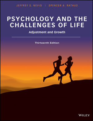 Psychology and the Challenges of Life: Adjustment and Growth, 13th Edition