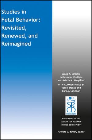 Studies in Fetal Behavior: Revisited, Renewed, and Reimagined