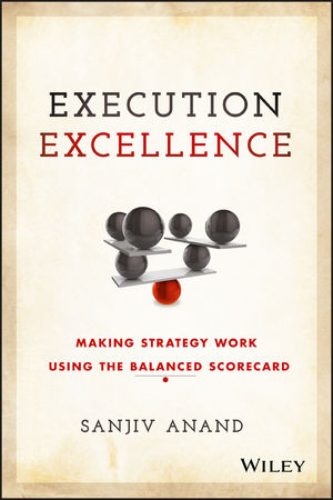Execution Excellence: Making Strategy Work Using the Balanced Scorecard (1119196469) cover image