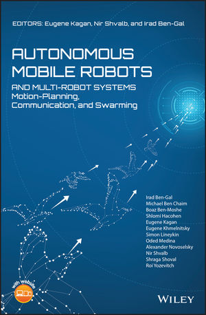 Autonomous Mobile Robots and Multi-Robot Systems: Motion-Planning, Communication, and Swarming