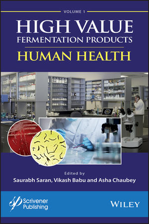 High Value Fermentation Products, Volume 1: Human Health