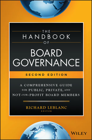 The Handbook of Board Governance: A Comprehensive Guide for Public, Private, and Not-for-Profit Board Members, 2nd Edition