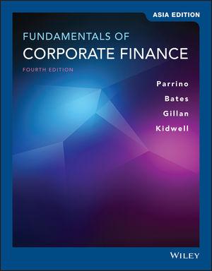 Fundamentals of Corporate Finance, 4th Edition, Asia Edition