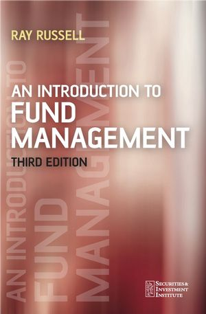 An Introduction to Fund Management, 3rd Edition (1119994969) cover image