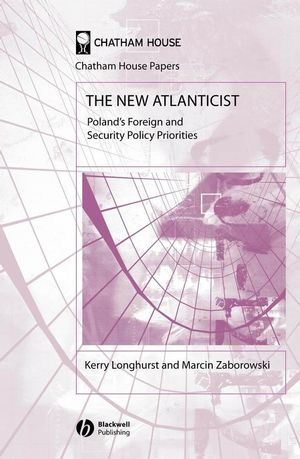 The New Atlanticist: Poland's Foreign and Security Policy Priorities