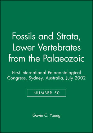 Fossils and Strata, Number 50, Lower Vertebrates from the Palaeozoic: First International Palaeontological Congress, Sydney, Australia, July 2002 (1405169869) cover image