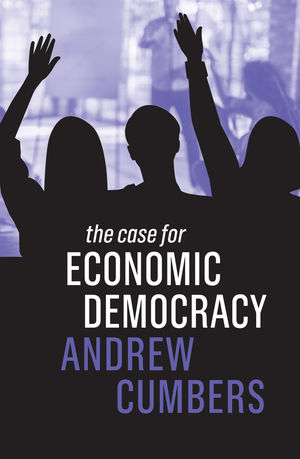 The Case for <span class='search-highlight'>Economic</span> Democracy