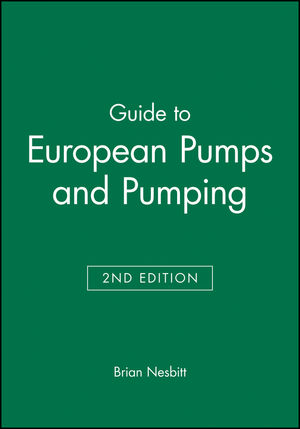 Guide to European Pumps and Pumping, 2nd Edition