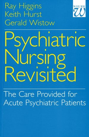 Psychiatric Nursing Revisited: The Care Provided for Acute Psychiatric Patients