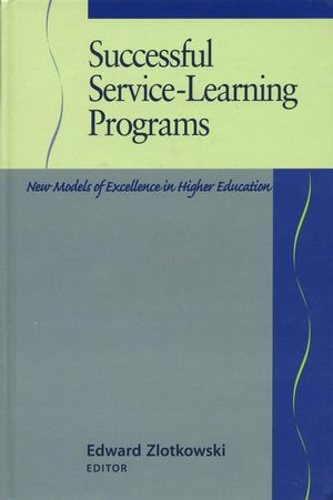 Successful Service-Learning Programs: New Models of Excellence in Higher Education