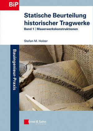 Statische Beurteilung historischer Tragwerke: Band 1 - Mauerwerkskonstruktionen (3433603669) cover image