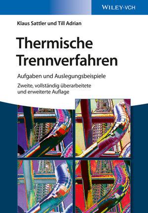 Thermische Trennverfahren: Aufgaben und Auslegungsbeispiele, 2. Auflage