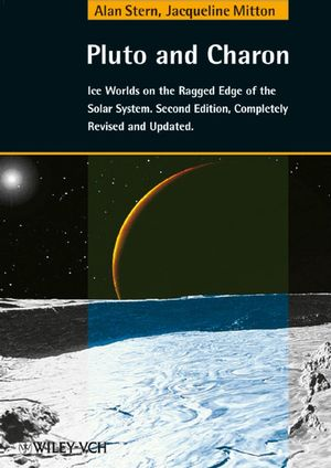 Pluto and Charon: Ice Worlds on the Ragged Edge of the Solar System, 2nd Edition (3527405569) cover image