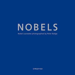 Nobels: Nobel Laureates photographed by Peter Badge (3527408169) cover image