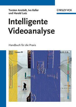 Intelligente Videoanalyse: Handbuch für die Praxis (3527409769) cover image
