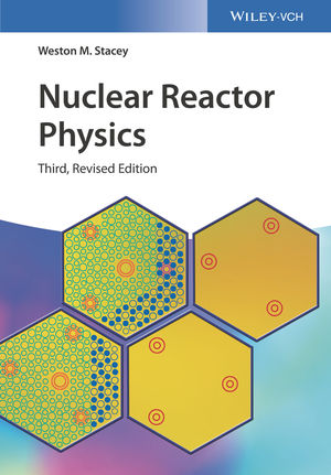 Nuclear Reactor Physics, 3rd Edition