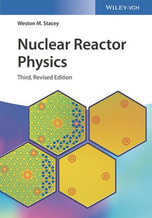 Nuclear Reactor Physics, 3rd Edition