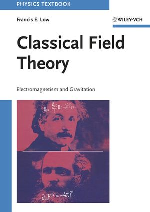 Classical Field Theory: Electromagnetism and Gravitation (3527617469) cover image