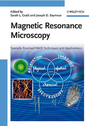 Magnetic Resonance Microscopy: Spatially Resolved NMR Techniques and Applications (3527626069) cover image