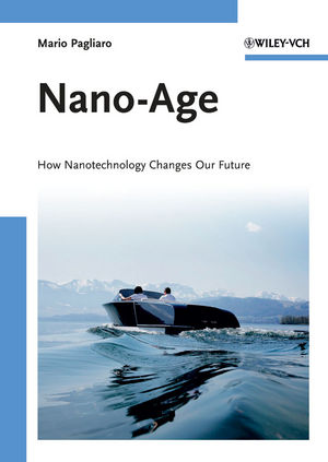 Nano-Age: How Nanotechnology Changes Our Future (3527643869) cover image