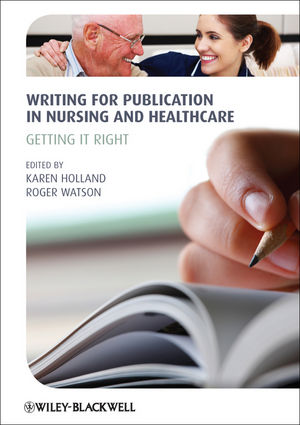 Writing for Publication in Nursing and Healthcare: Getting it Right (EHEP002769) cover image