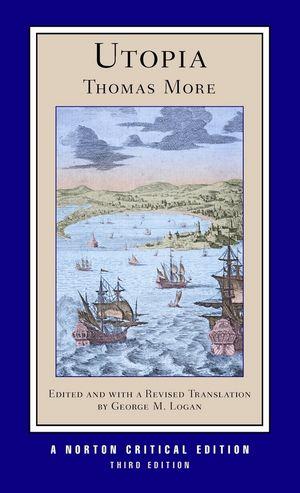 Utopia, 3rd Edition, A Norton Critical Edition