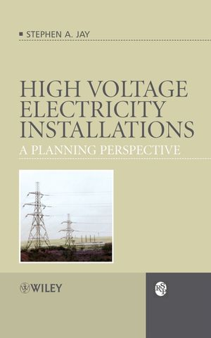 High Voltage Electricity Installations: A Planning Perspective