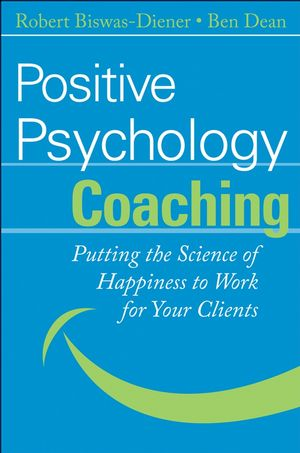 Positive Psychology Coaching: Putting the Science of Happiness to Work for Your Clients (047004246X) cover image