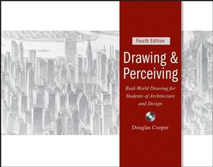 Drawing and Perceiving: Real-World Drawing for Students of Architecture and Design, 4th Edition