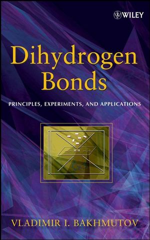 Dihydrogen Bond: Principles, Experiments, and Applications (047018096X) cover image
