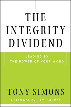 The Integrity Dividend: Leading by the Power of Your Word (047018566X) cover image