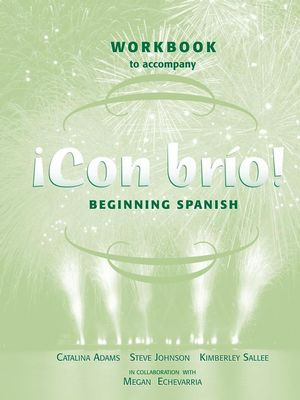 Workbook to accompany ¡Con brío!: Beginning Spanish