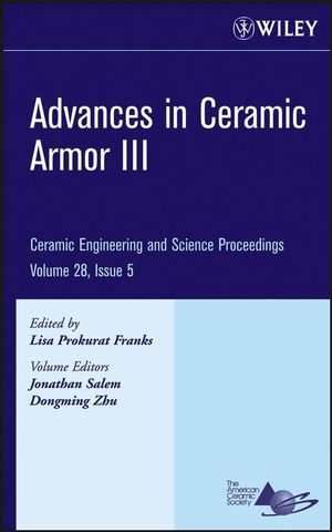 Advances in Ceramic Armor III, Volume 28, Issue 5